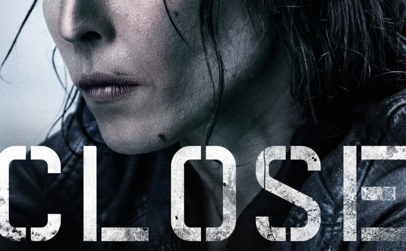 Close is an Okay Action-Thriller that Doesn't Stand up to Much Scrutiny
